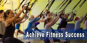 Keys to Achieve Fitness Success